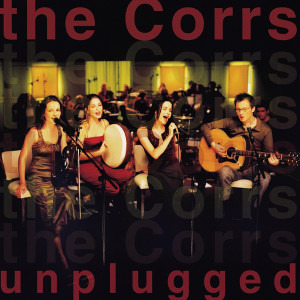 Unplugged, The Corrs